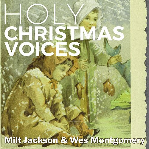Holy Christmas Voices di Milt Jackson