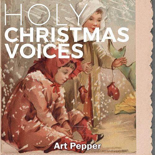 Holy Christmas Voices von Art Pepper