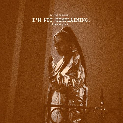 I'm Not Complaining by Taylor Jasmine