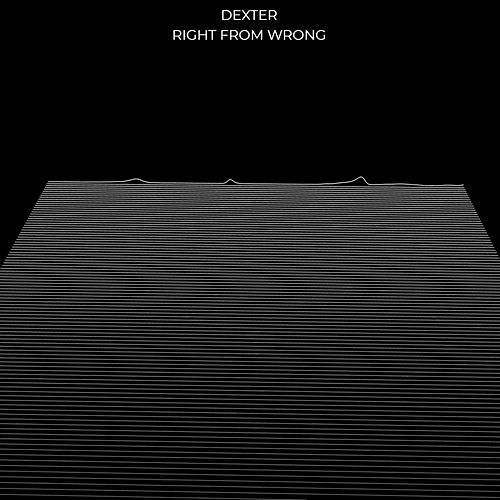 Right from Wrong by Dexter