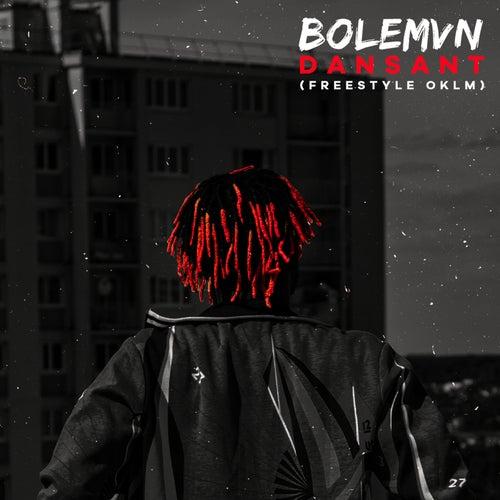 Dansant (Freestyle OKLM) de Bolémvn