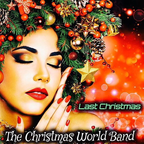 Last Christmas by The Christmas World Band