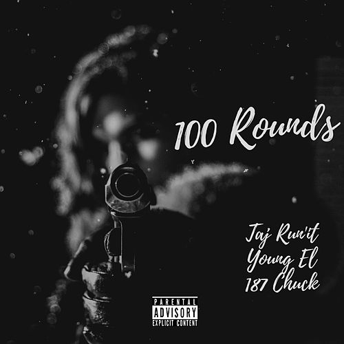 100 Rounds by Young El