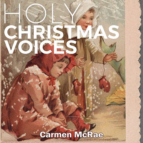 Holy Christmas Voices by Carmen McRae