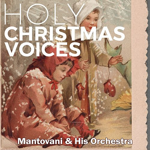 Holy Christmas Voices von Mantovani & His Orchestra