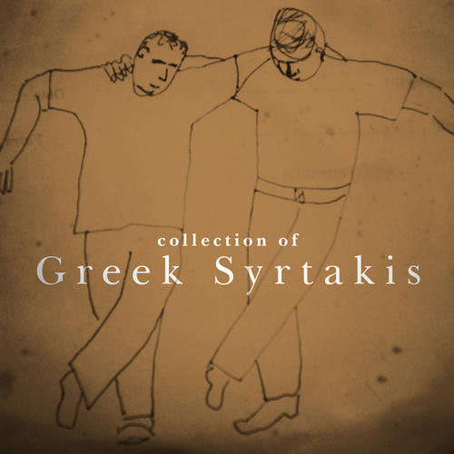 Collection Of Greek Syrtakis by Bouzouki Kings