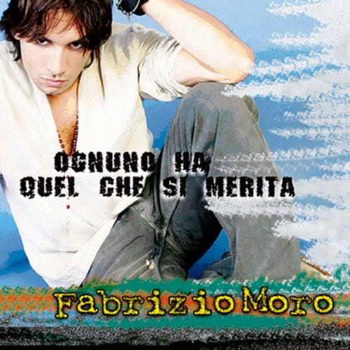 Ognuno ha quel che si merita di Fabrizio Moro