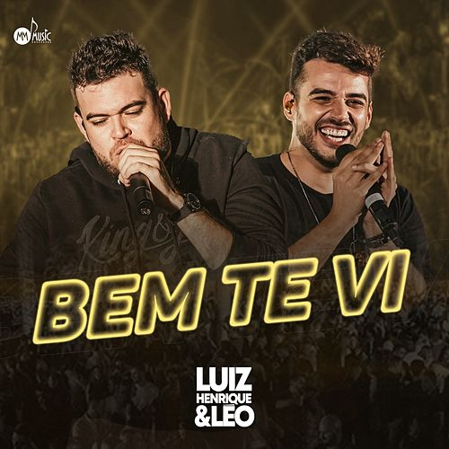 Bem Te Vi by Luiz Henrique & Léo