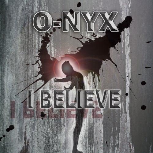 I Believe de O-nyx