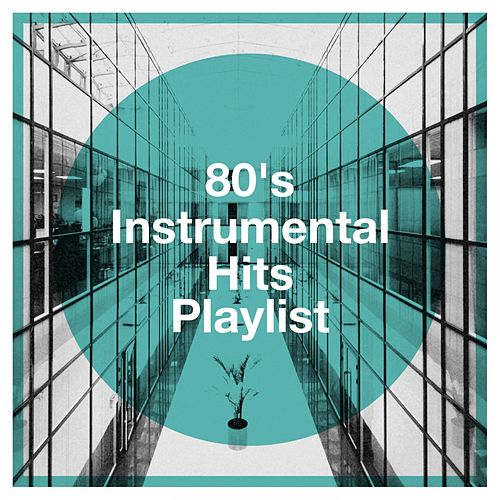 80's Instrumental Hits Playlist de Cover Crew, Hits of the 80's, The Party Hits All Stars