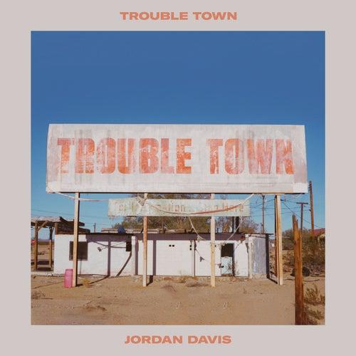 Trouble Town by Jordan Davis