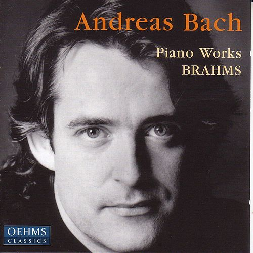 Brahms: Piano Works by Andreas Bach