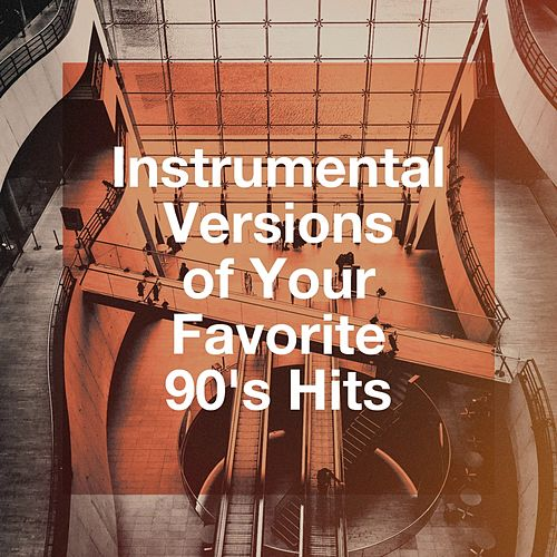 Instrumental Versions of Your Favorite 90's Hits by It's A Cover Up, 90's Pop Band, The Party Hits All Stars