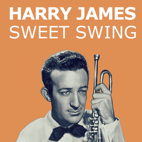 Sweet Swing von Harry James