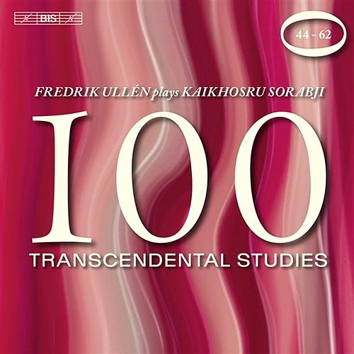 Sorabji: 100 Transcendental Studies, Nos. 44-62 von Fredrik Ullen