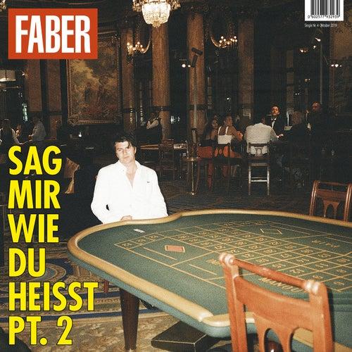 Sag mir wie du heisst (Pt.2) von Faber