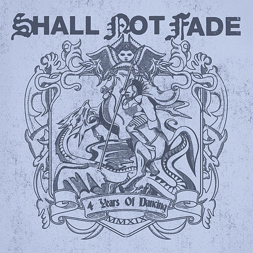 Shall Not Fade - 4 Years of Dancing de Various Artists