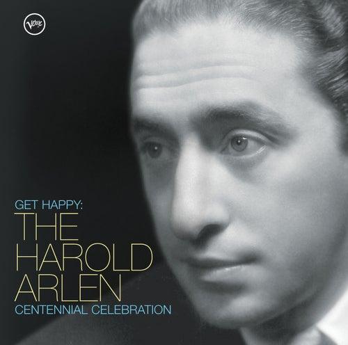 Get Happy: The Harold Arlen Centennial Celebration by Various Artists