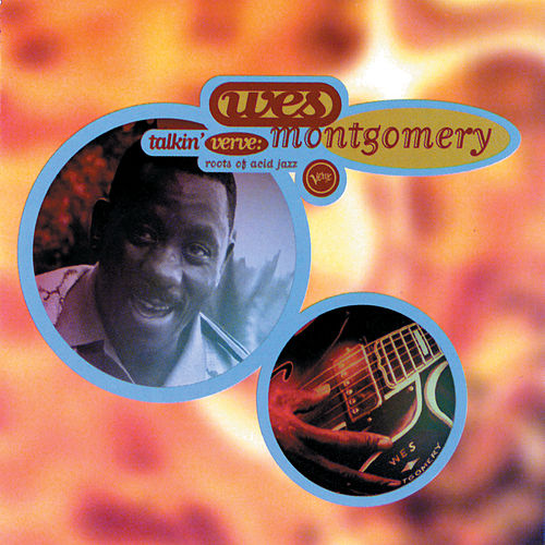 Roots Of Acid Jazz by Wes Montgomery