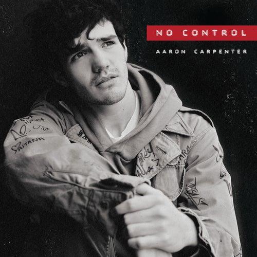 No Control by Aaron Carpenter