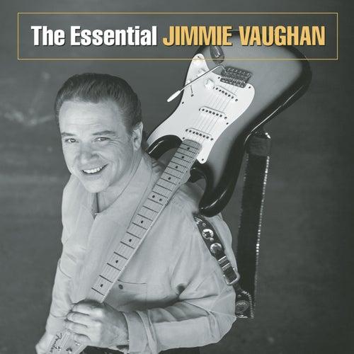 The Essential Jimmie Vaughan by Jimmie Vaughan