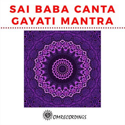 Sai baba canta gayatri mantra by tea