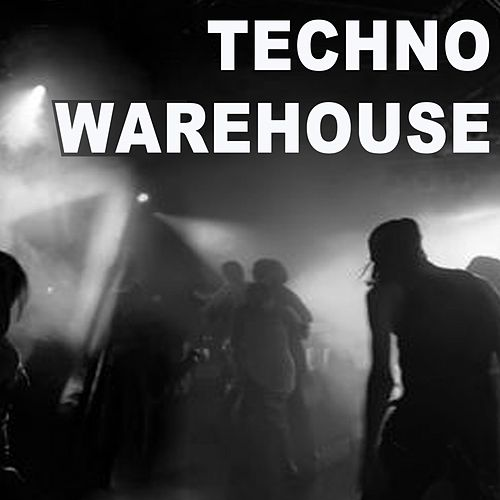 Techno Warehouse - A Bulk of Most Rated Techno Hits (Welcome to the Dark Side) by Various Artists