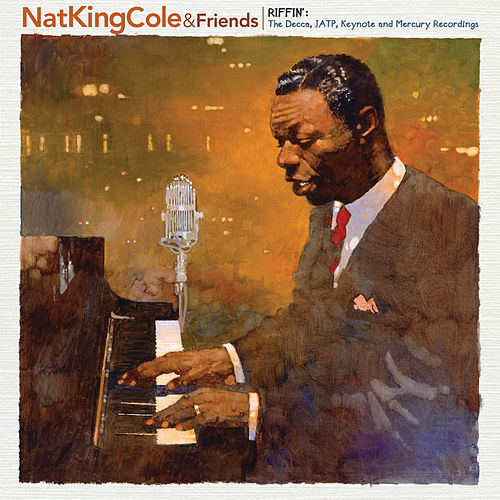 Riffin': The Decca, JATP, Keynote And Mercury Recordings von Nat King Cole
