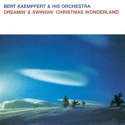 Dreamin' & Swingin' Christmas Wonderland by Bert Kaempfert