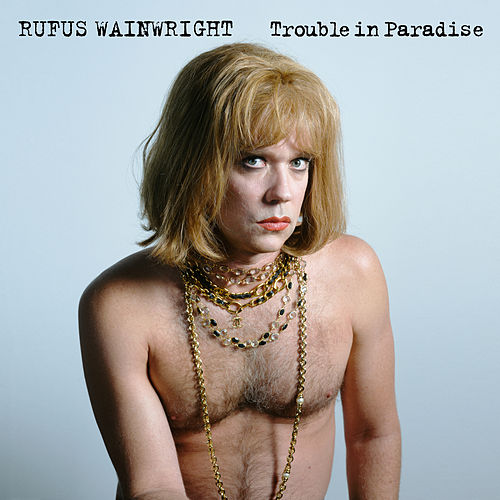 Trouble In Paradise de Rufus Wainwright