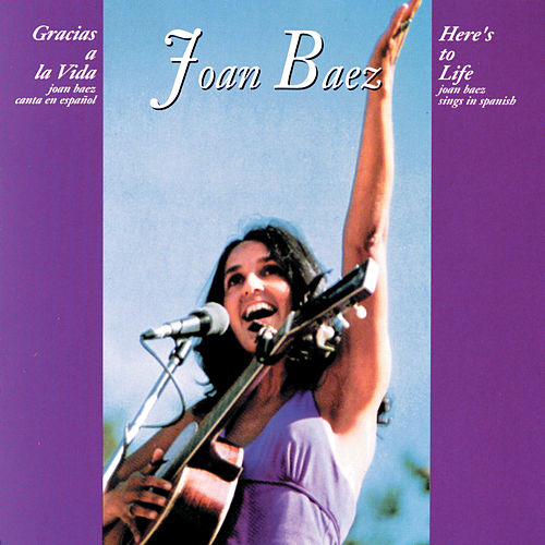 Gracias A La Vida (Here's To Life) by Joan Baez