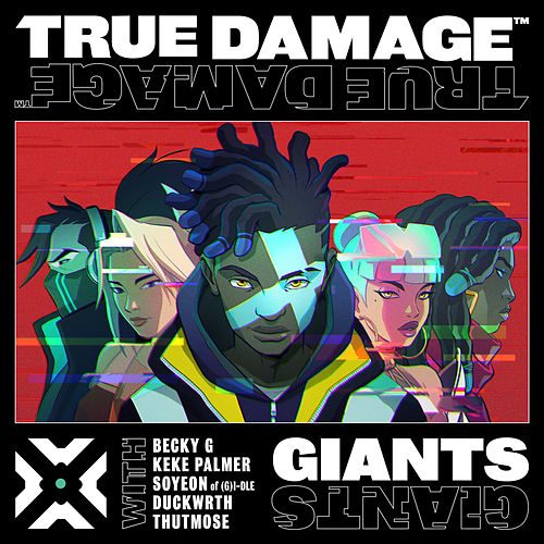 Giants feat. Becky G, Keke Palmer, SOYEON, Duckwrth, Thutmose von True Damage