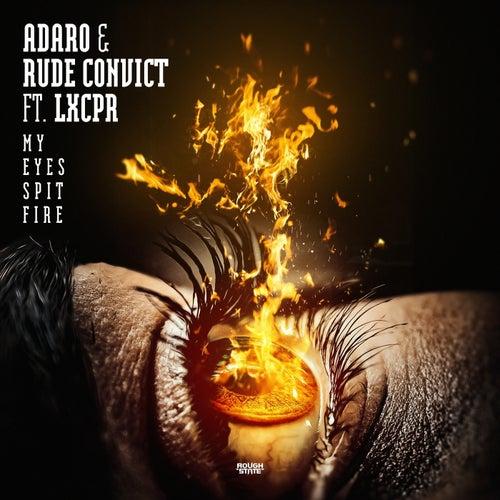 My Eyes Spit Fire by Adaro