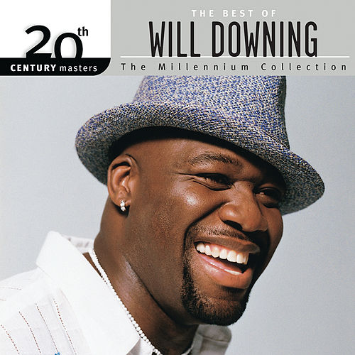 The Best Of Will Downing: The Millennium Collection - 20th Century Masters by Will Downing