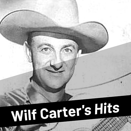 Wilf Carter's Hits by Wilf Carter