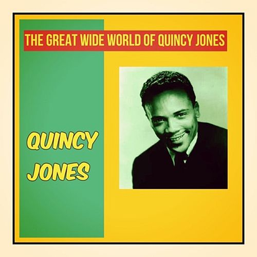 The Great Wide World of Quincy Jones von Quincy Jones