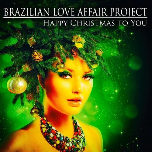Happy Christmas to You di Brazilian Love Affair Project
