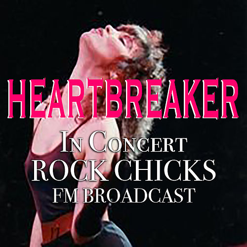 Heartbreaker In Concert Rock Chicks FM Broadcast de Various Artists