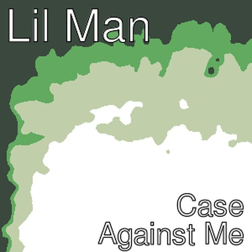 Case Against Me de Lil Man