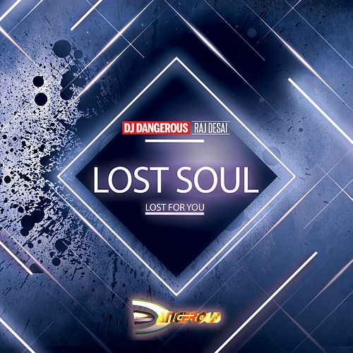 Lost Soul (Lost for You) de DJ Dangerous Raj Desai