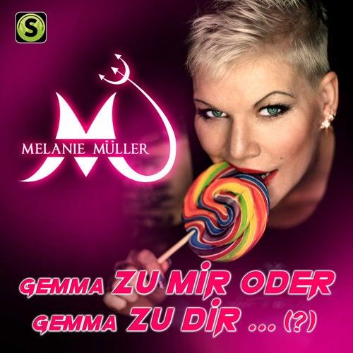 Gemma zu mir (Oder gemma zu Dir) von Melanie Müller