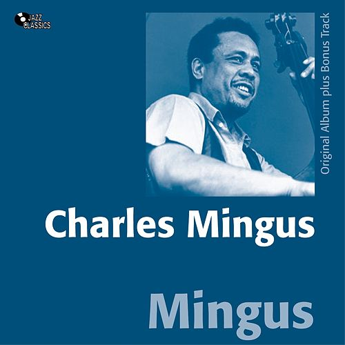 Mingus (Album of 1960 - Bonus Tracks) by Charles Mingus