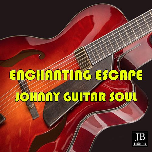Enchanting Escape by Johnny Guitar Soul