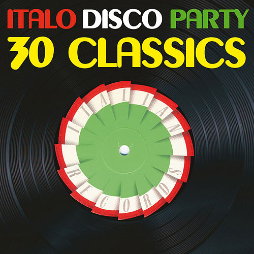 Italo Disco Party, Vol. 1 (30 Classics From Italian Records) de Various