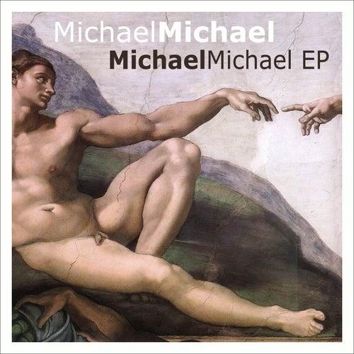 MichaelMichael EP von MichaelMichael