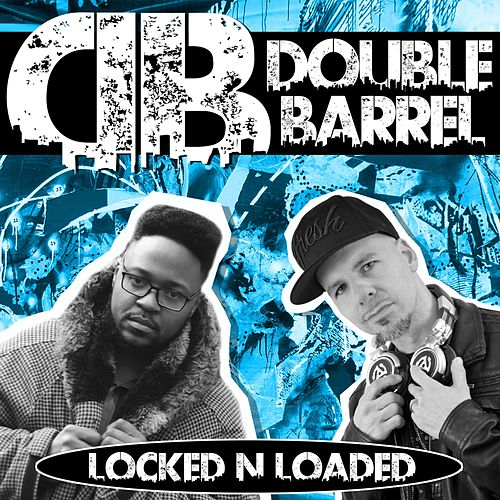 Locked N Loaded von Double Barrel