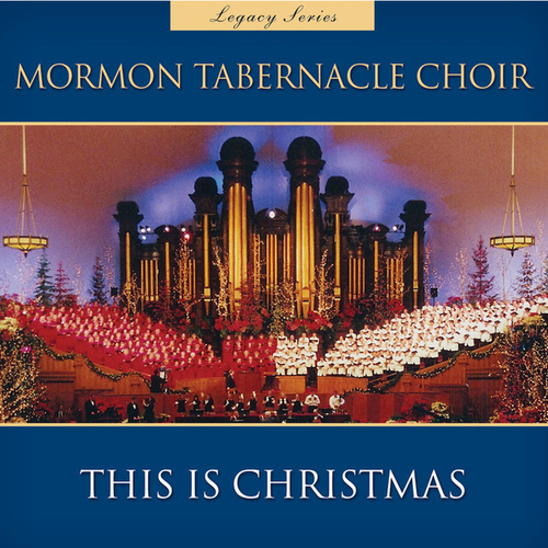 This Is Christmas (Legacy Series) de The Mormon Tabernacle Choir