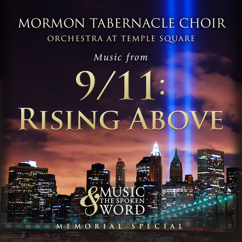 9/11 Rising Above de Mormon Tabernacle Choir & Orchestra at Temple Square