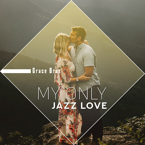 My Only Jazz Love de Grace Brax