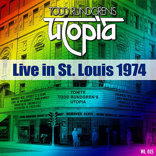 Live in St Louis 1974 by Todd Rundgren
